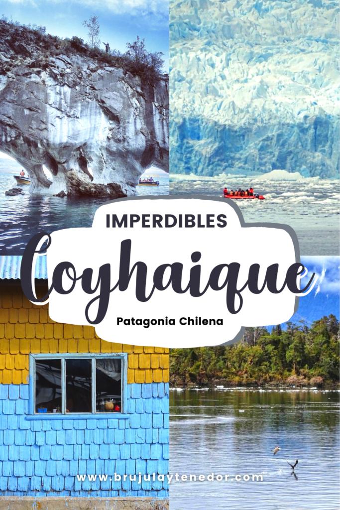 imperdibles de coyhaique viajar por chile